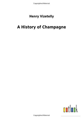 9783732624799: A History of Champagne