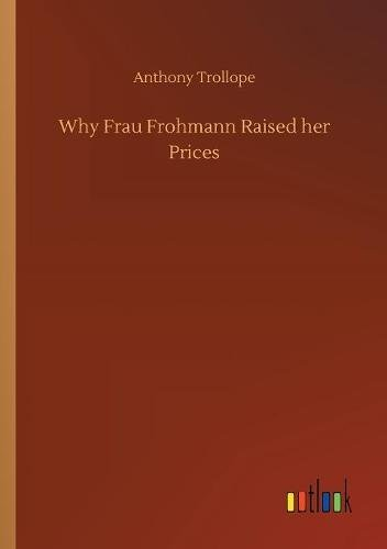 9783732636006: Why Frau Frohmann Raised Her Prices
