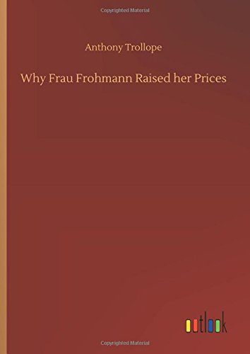9783732636013: Why Frau Frohmann Raised Her Prices