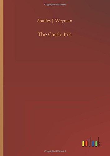 The Castle Inn: Stanley J Weyman