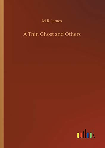 A Thin Ghost and Others: M R James