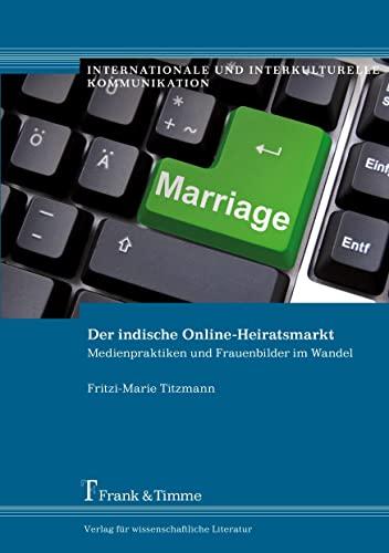 9783732900114: Der indische Online-Heiratsmarkt: Medienpraktiken Und Frauenbilder Im Wandel