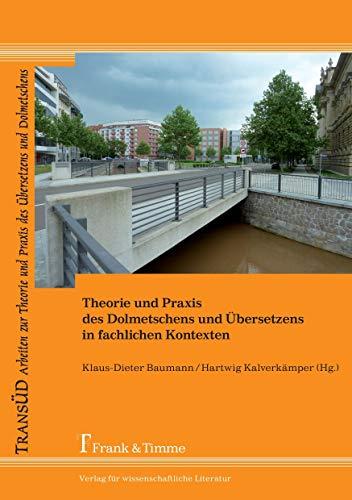 9783732900169: Theorie und Praxis des Dolmetschens und Übersetzens in fachlichen Kontexten (German Edition)