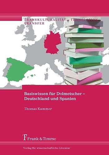 9783732900350: Basiswissen für Dolmetscher - Deutschland und Spanien: Deutschland und Spanien