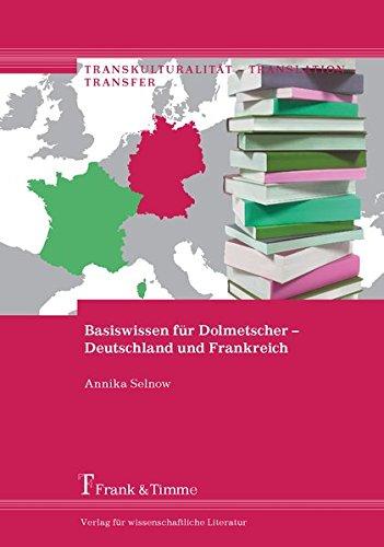 9783732900404: Basiswissen für Dolmetscher - Deutschland und Frankreich: Deutschland und Frankreich