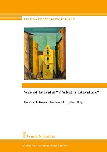 Was ist Literatur? / What is Literature?: Rainer J. Kaus