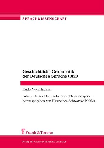 Geschichtliche Grammatik der Deutschen Sprache (1851): Rudolf von Raumer
