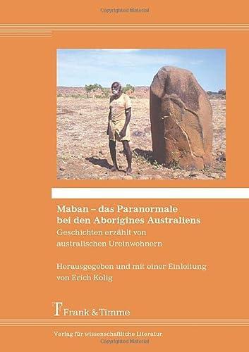 Maban - das Paranormale bei den Aborigines: Erich Kolig