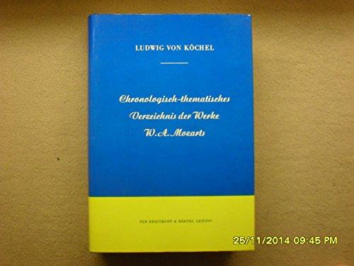 Chronologisch-thematisches Verzeichnis samtlicher Tonwerke Wolfgang Amade Mozarts: KOCHEL, Ludwig Ritter