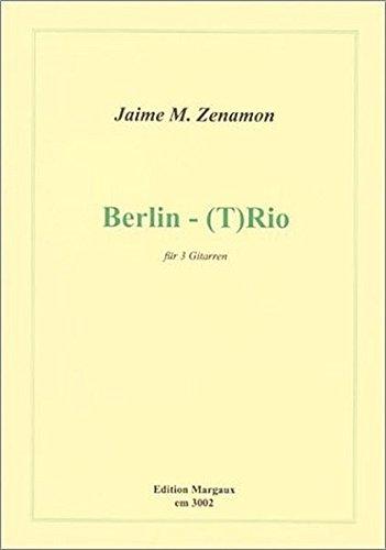 9783733301132: Jamie M. Zenamon: Berlin -- (T)Rio für 3 Gitarren