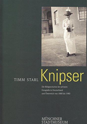 9783733802004: Knipser: Die Bildgeschichte der privaten Fotografie in Deutschland und :Osterreich von 1880 bis 1980