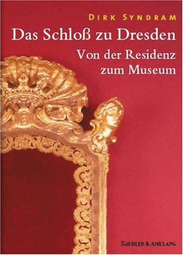 9783733803087: Das Schloss zu Dresden: Von der Residenz zum Museum (German Edition)