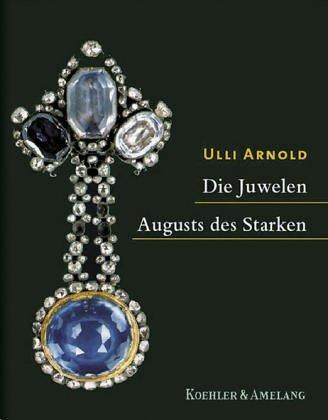 9783733803094: Die Juwelen Augusts des Starken.