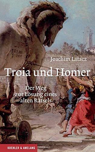9783733803322: Troia und Homer: Der Weg zur Lösung eines alten Rätsels