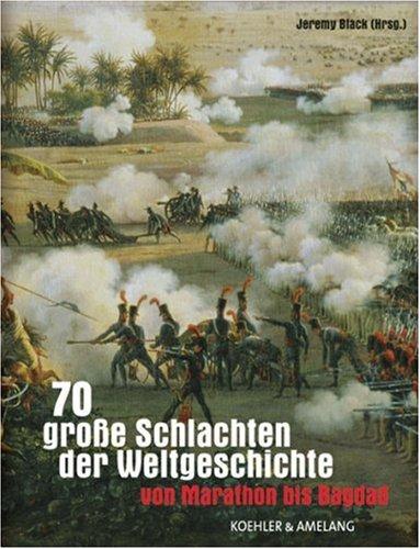 9783733803339: 70 grosse Schlachten der Weltgeschichte