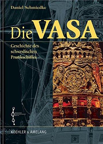 9783733803438: Die VASA: Geschichte des schwedischen Prunkschiffes