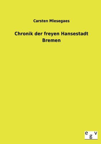 Chronik Der Freyen Hansestadt Bremen: Carsten Miesegaes