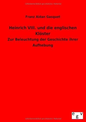 9783734000263: Heinrich VIII. und die englischen Klöster (German Edition)