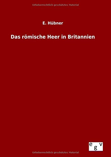 9783734001543: Das römische Heer in Britannien