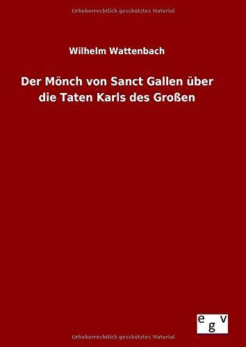 9783734001703: Der Mönch von Sanct Gallen über die Taten Karls des Großen