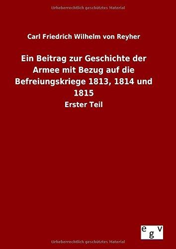 9783734004278: Ein Beitrag zur Geschichte der Armee mit Bezug auf die Befreiungskriege 1813, 1814 und 1815