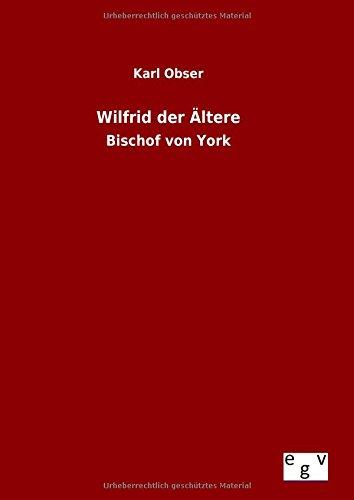 9783734006036: Wilfrid der Ältere