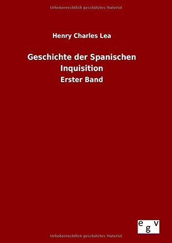 9783734006319: Geschichte der Spanischen Inquisition (German Edition)