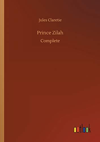 Prince Zilah : Complete - Jules Claretie