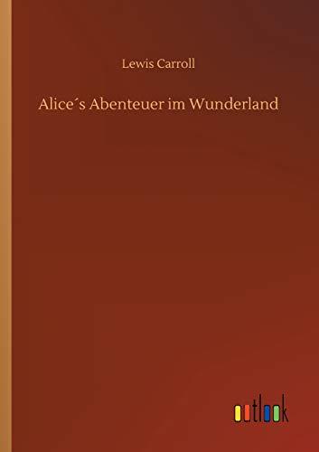 Alice´s Abenteuer im Wunderland: Carroll, Lewis