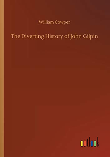 The Diverting History of John Gilpin: William Cowper