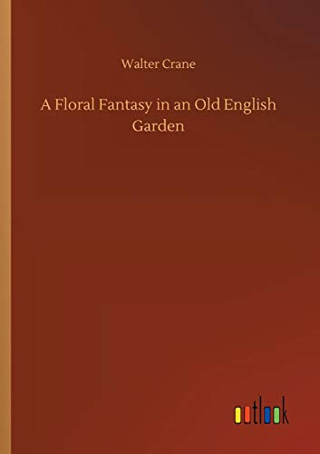 A Floral Fantasy in an Old English: Crane, Walter