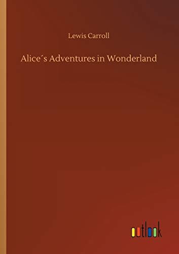Alice s Adventures in Wonderland: Lewis Carroll