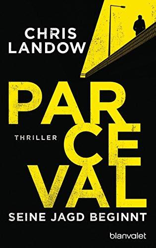 Parceval - Seine Jagd beginnt: Thriller (Ralf Parceval, Band 1) - Landow, Chris