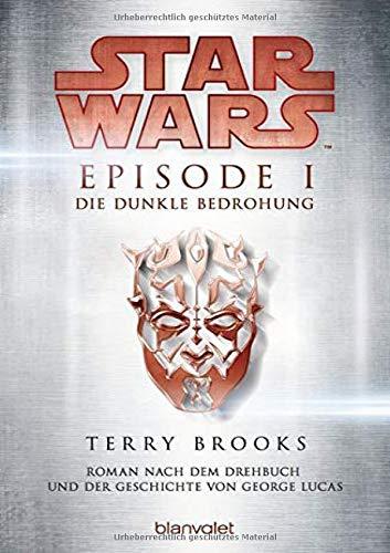9783734160622: Star Wars(TM) - Episode I - Die dunkle Bedrohung: Roman nach dem Drehbuch und der Geschichte von George Lucas