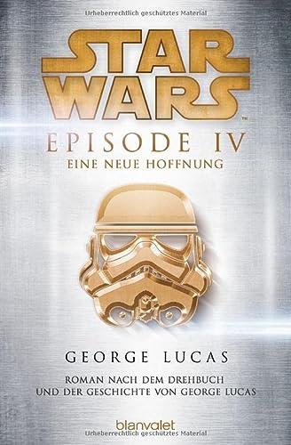 9783734160653: Star Wars(TM) - Episode IV: Eine neue Hoffnung - Roman nach dem Drehbuch und der Geschichte von George Lucas
