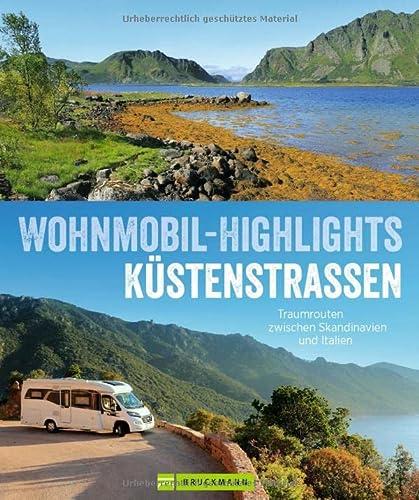 Wohnmobil-Highlights Küstenstraßen Europas: Traumrouten zwischen Skandinavien und Italien (Hardback...