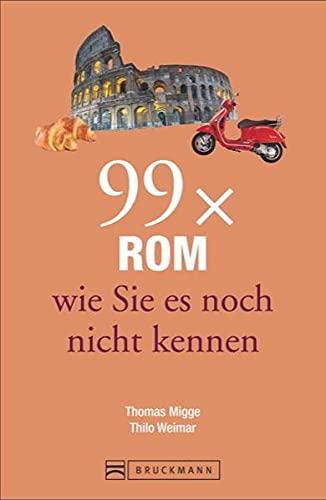 Bruckmann Reiseführer: 99 x Rom wie Sie