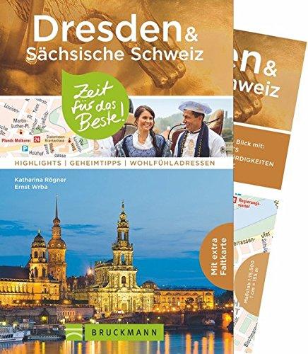 9783734323973: Dresden & Sächsische Schweiz - Zeit für das Beste: Highlights - Geheimtipps - Wohlfühladressen