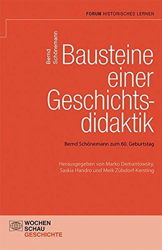 9783734400179: Bausteine einer Geschichtsdidaktik: Bernd Schönemann zum 60. Geburtstag