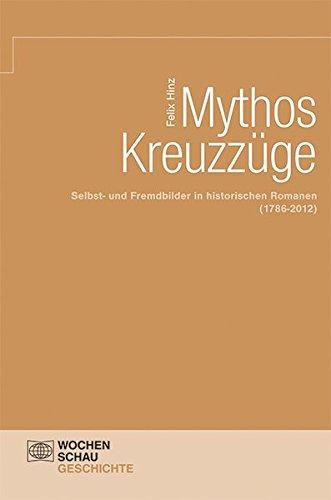 Mythos Kreuzzüge : Selbst- und Fremdbilder in: Hinz, Felix: