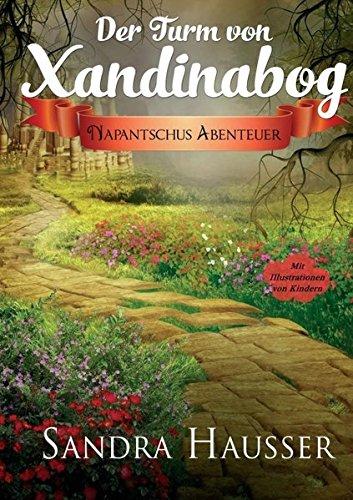 Der Turm von Xandinabog : Napantschus Abenteuer: Sandra Hausser