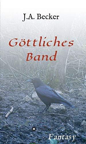 G ttliches Band (Hardback) - J A Becker