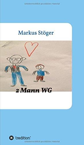 2 Mann Wg (Hardback) - Markus Stöger