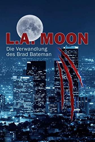 9783734556753: L.A. MOON: Die Verwandlung des Brad Bateman