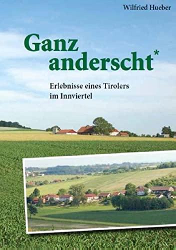 9783734705236: Ganz anderscht: Erlebnisse eines Tirolers im Innviertel