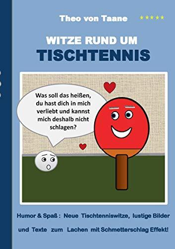 Witze rund um Tischtennis (German Edition): Theo von Taane