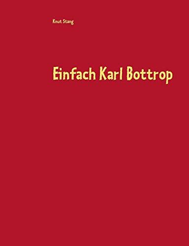 9783734731952: Einfach Karl Bottrop (German Edition)