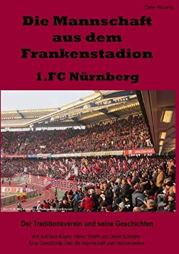Die Mannschaft aus dem Frankenstadion - 1.FC Nürnberg: Nickenig, Dieter