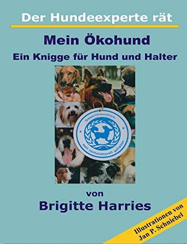9783734734984: Der Hundeexperte rät - Mein Ökohund (German Edition)