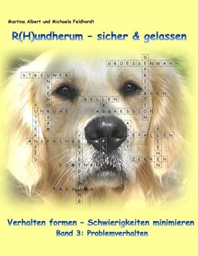 9783734738524: R(H)undherum - sicher & gelassen: Verhalten formen - Schwierigkeiten minimieren